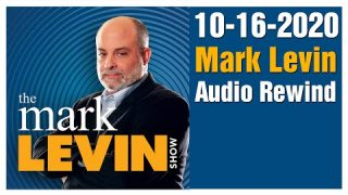 Mark Levin 10/16/2020 | The Mark Levin Show October 16, 2020 | Mark Levin Audio Rewind