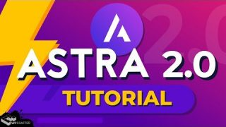 Full Astra Theme Tutorial – Learn How To Use The Astra Theme To Make A WordPress Website