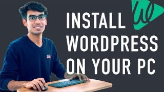 How to Install WordPress Locally on your PC (and practice making your website)