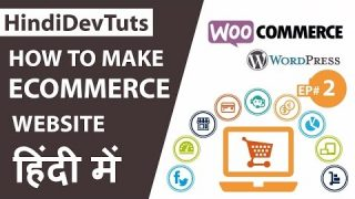 How to make a ecommerce website in Hindi Part#02 | wordpress tutorials in hindi Ep#12
