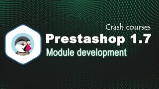 Prestashop 1.7 module developer Guide [Crash Course 2020]