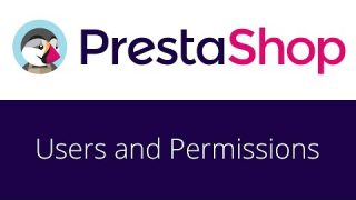 PrestaShop beginner tutorial 4 – Users and Permissions