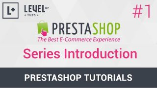 PrestaShop Tutorials #1 – Series Introduction